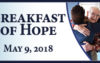 Breakfast of Hope – Wednesday, May 9, 2018